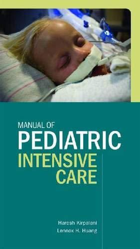 Manual of Pediatric Intensive Care By Haresh M Kirpalani