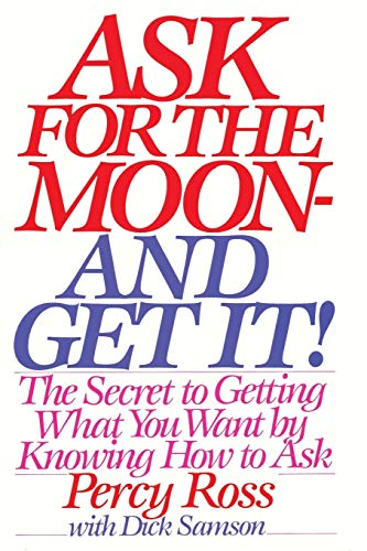 Ask for the Moon and Get It By Percy Ross