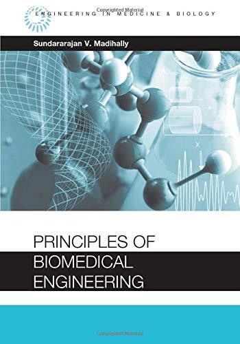Principles of Biomedical Engineering By Sundarajan V. Madihally