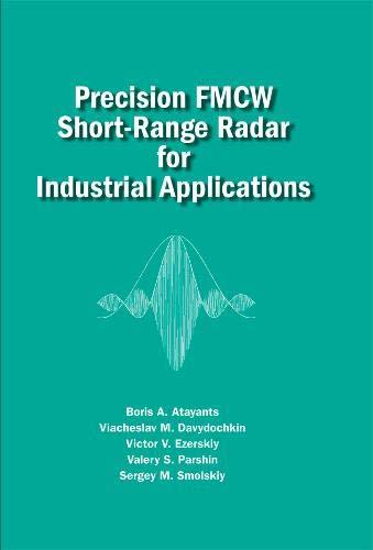 Precision FMCW Short-Range Radar for Industrial Applications By Sergey M. Smolskiy