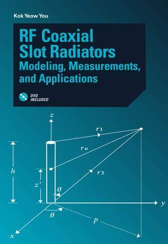RF Coaxial Slot Radiators: Modeling, Measurements, Applications By Kok Yeow You