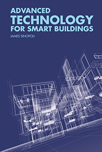 Advanced Technology for Smart Buildings By James Sinopoli