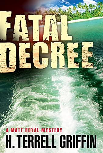 Fatal Decree By H. Terrell Griffin