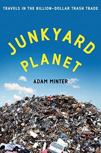 Junkyard Planet By Adam Minter