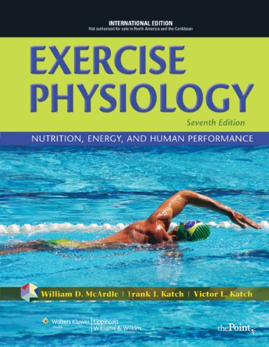 Exercise Physiology: Nutrition, Energy and Human Performance by William D. McArdle, BS, M.Ed, PhD