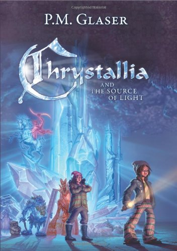Chrystallia & the Source of Light By Paul Michael Glaser