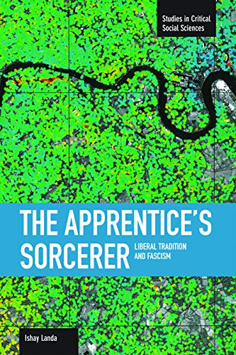 Apprentice's Sorcerer, The: Liberal Tradition And Fascism By Ishay Landa