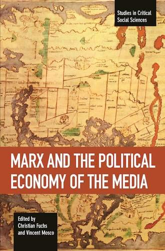 Marx And The Political Economy Of The Media By Christian Fuchs