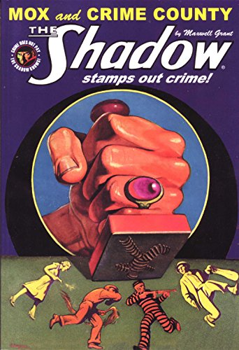 The Shadow #116: Mox & Crime County By Walter B. (writing as Maxwell Grant) Gibson