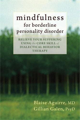 Mindfulness for Borderline Personality Disorder By Blaise Aguirre