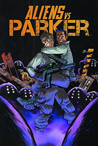 Aliens vs Parker By Paul Scheer