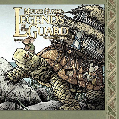 Mouse Guard: Legends of the Guard Volume 3 By David Petersen
