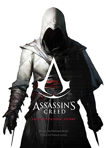 Assassin's Creed: The Complete Visual History By Matthew Miller
