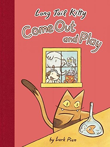 Long Tail Kitty: Come Out and Play By Lark Pien