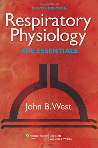 Respiratory Physiology: The Essentials By John B. West