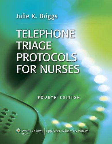 Telephone Triage Protocols for Nurses By Julie K. Briggs