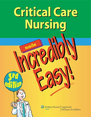 Critical Care Nursing Made Incredibly Easy! By Lippincott
