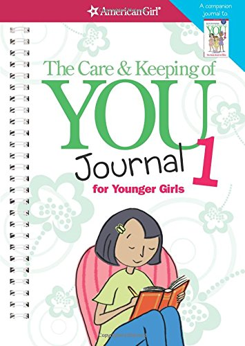 The Care & Keeping of You Journal 1 for Younger Girls (American Girl) By Dr Cara Natterson