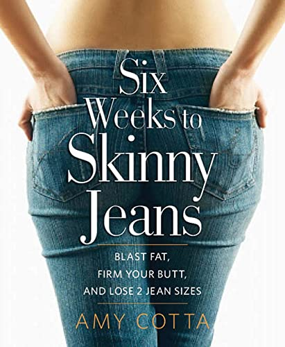 Six Weeks to Skinny Jeans By Amy Cotta