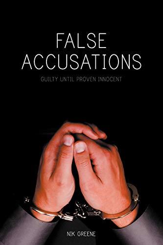 False Accusations By Nik Greene