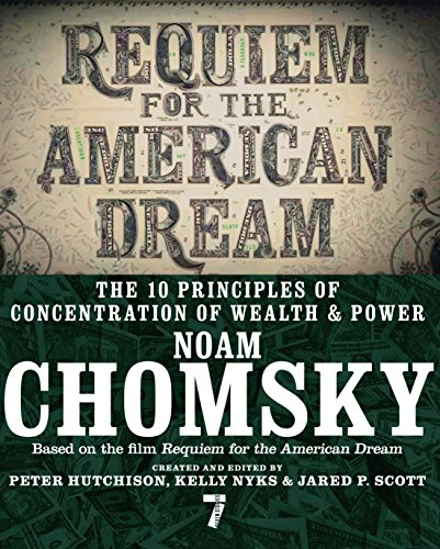 Requiem For The American Dream: The Principles of Concentrated Weath and Power by Kelly Nyks