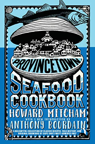 Provincetown Seafood Cookbook By Anthony Bourdain