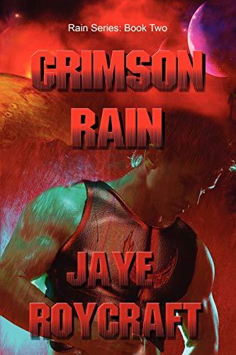Crimson Rain By Jaye Roycraft