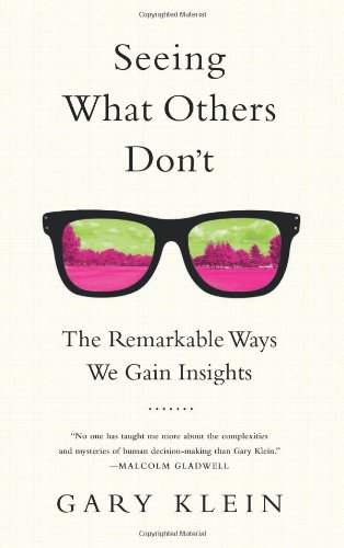 Everything That Follows is Different: The Disruptive Power of Insight by Gary Klein