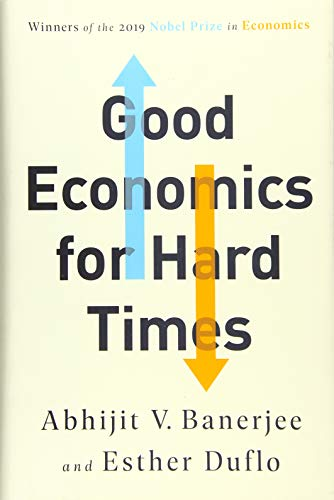 Good Economics for Hard Times By Abhijit V Banerjee