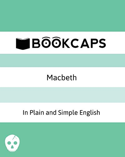 Macbeth In Plain and Simple English By William Shakespeare
