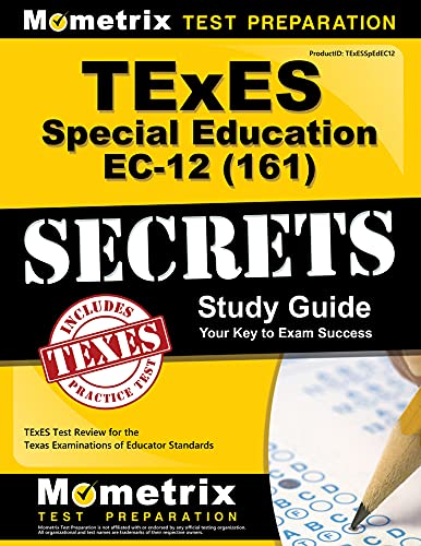 TExES Special Education Ec-12 (161) Secrets Study Guide By Mometrix Texas Teacher Certification T