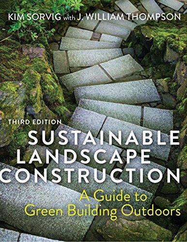 Sustainable Landscape Construction By Kim Sorvig