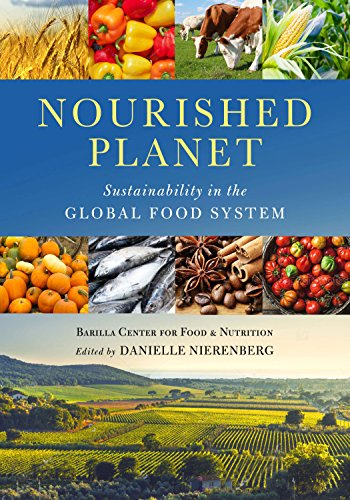 Nourished Planet: Sustainability in the Global Food System By Barilla Center for Food Nutrition