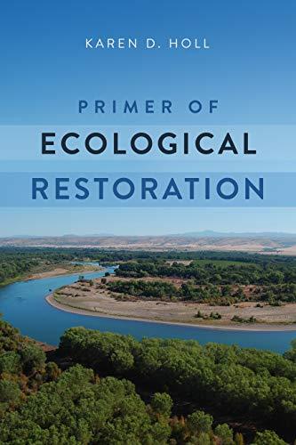 Primer of Ecological Restoration By Karen D. Holl