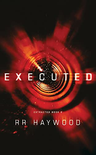 Executed (Extracted Trilogy) By R. R. Haywood