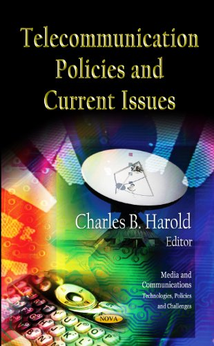 Telecommunication Policies & Current Issues By Charles B. Harold
