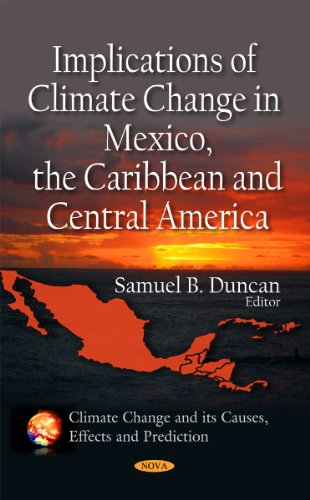Implications of Climate Change in Mexico, the Caribbean & Central America By Samuel B. Duncan