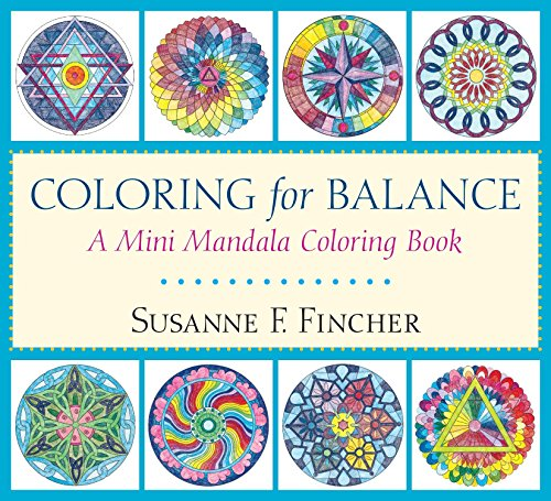 Coloring For Balance: A Mini Mandala Coloring Book By