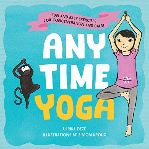 Anytime Yoga By Ulrika Deze