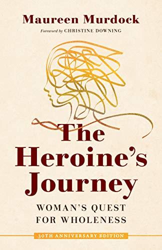 The Heroine's Journey By Maureen Murdock