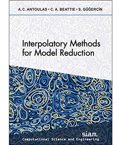 Interpolatory Methods for Model Reduction By Athanasios C. Antoulas