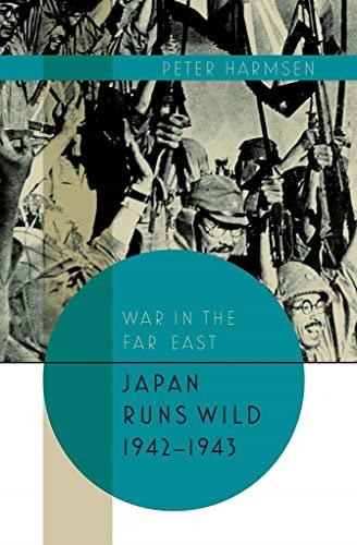 Japan Runs Wild, 1942-1943 By Peter Harmsen
