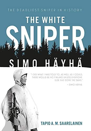The White Sniper: Simo HaYha By Tapio Saarelainen