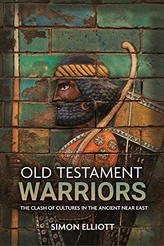 Old Testament Warriors By Simon Elliott