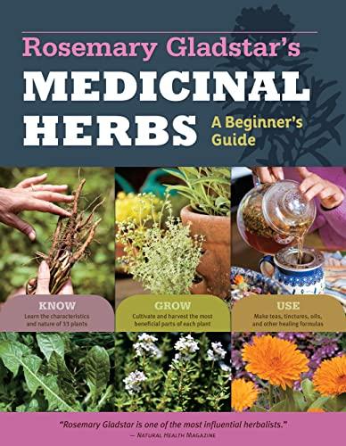 Rosemary Gladstar's Medicinal Herbs: A Beginner's Guide By Rosemary Gladstar