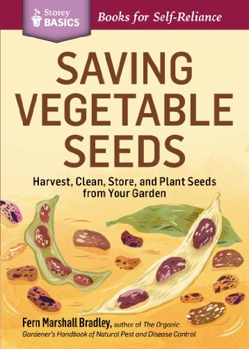 Saving Vegetable Seeds By Fern Marshall Bradley