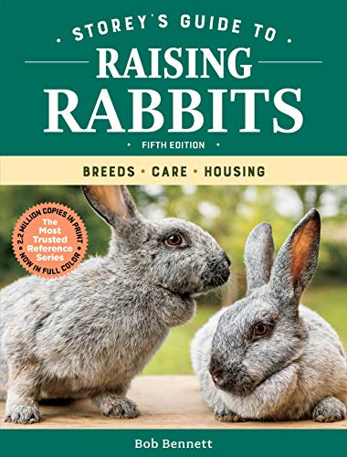 Storey's Guide to Raising Rabbits: Breeds, Care, Housing By Bob Bennett