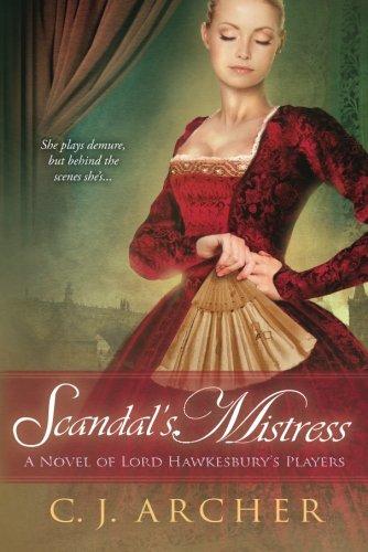 Scandal's Mistress By C. J. Archer