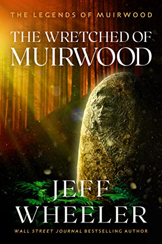 The Wretched of Muirwood By Jeff Wheeler