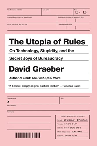 Utopia of Rules, The By David Graeber